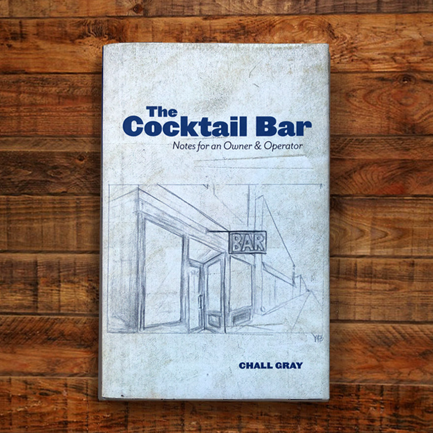 The Cocktail Bar: Notes for an Owner & Operator  image